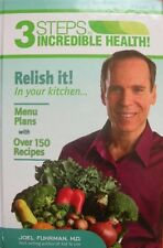3 Steps to Incredible Health: Vol. 2 Relish it in your kitchen by Joel Fuhrman