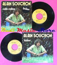 LP 45 7'' ALAIN SOUCHON Calin caline Bidon 1976 france RCA 42122 no cd mc dvd