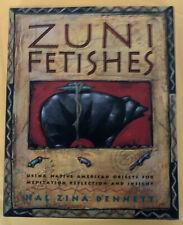 Zuni Fetishes Native American Objects Meditation -Hal Zina Bennett Brand New