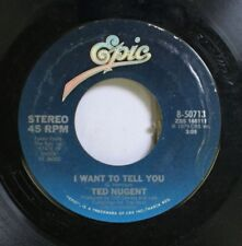 Rock 45 Ted Nugent - I Want To Tell You / Bite Down Hard On Epic