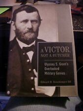 2007 Book A VICTOR, NOT A BUTCHER; GRANT'S OVERLOOKED MILITARY GENIUS CIVIL WAR