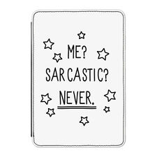"Me Sarcastic Never Case Cover for Kindle 6"" E-reader - Funny Joke Sarcasm"
