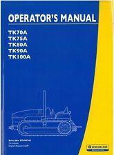 New Holland Crawler Tractor TK70A TK75A TK80A TK90A TK100A Ops Manual - ORIGINAL