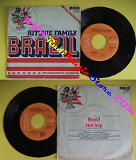 LP 45 7'' RITCHIE FAMILY Brazil Hot trip 1975 italy RCA VICTOR 1124 no cd mc*dvd