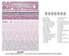 CANZONIERE SUPERFACILE 2 - 200 CANZONI TESTI E ACCORDI SEMPLIFICATI SENZA BARRE'