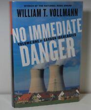 William T. Vollmann / No Immediate Danger / SIGNED First Edition/Printing HCDJ