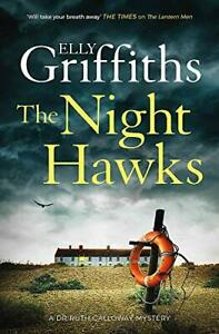 The Night Hawks: Dr Ruth Galloway Mysteries 13 (The Dr Rut... by Griffiths, Elly