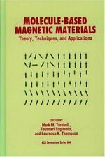 Molecule-Based Magnetic Materials  Theory  Techniques  and Applicatio