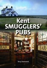 Kent Smugglers' Pubs by Terry Townsend (Hardback, 2014)