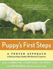 Puppy's First Steps: A Proven Approach to Raising a Happy, Healthy, Well-