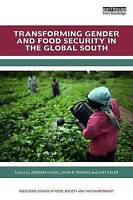Transforming Gender and Food Security in the Global South (Hardback book, 2016)