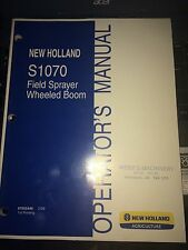 NEW HOLLAND S1070 FIELD SPRAYER WHEELED BOOM OPERATOR'S MANUAL