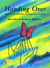 Handing Over: NLP-BASED ACTIVITIES FOR LANGUAGE LEARNING /J Revell &S Norman NEW
