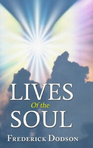 Lives of the Soul by Frederick Dodson