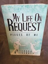 My Life on Request - Pieces of Me by Richard Alexander Paperback Book