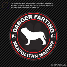 Danger Farting Neapolitan Mastiff Sticker Decal Self Adhesive Vinyl dog canine