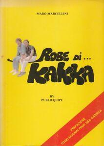 (Maro Marcellini) Robe di Kakka 1982 Publiequipe .