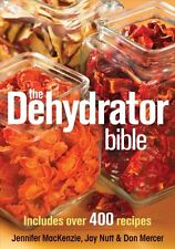 The Dehydrator Bible: Includes over 400 Recipes New Paperback Book Jay Nutt, Don
