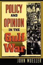 Policy and Opinion in the Gulf War: By Mueller, John