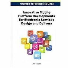 Innovative Mobile Platform Developments for Electronic Services Design and...