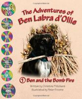 Ben and the Bomb Fire (Adventures of Ben Labra d'Ollie) By Christine Pritchard