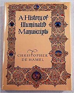 A History Of Illuminated Manuscripts – by Christopher De Hamel (Hardback, 1986)
