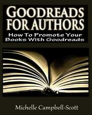Goodreads for Authors by Campbell-Scott, Michelle