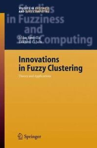 Innovations in Fuzzy Clustering: Theory and Applications: By Mika Sato-ILIC, ...