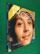 Turco Di Meo - VALENTINO ROSSI FEBBRE A 46 , S&K (1° Ed 2005) Libro Moto GP