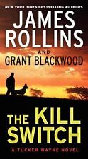 Tucker Wayne: The Kill Switch by Grant Blackwood and James Rollins (2014, Paperb
