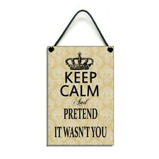 Keep Calm and Pretend It Wasn't You Funny Gift Handmade Home Sign/Plaque 345