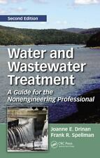 Water And Wastewater Treatment: A Guide For The Nonengineering Professional, ...