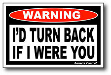 I'd Turn Back Funny ATV Warning Sticker Decal UTV MX