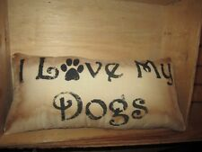 Primitive Stenciled Pillow - I love my dogs