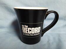 ON THE RECORD WITH GRETA VAN SUSTEREN COFFEE MUG