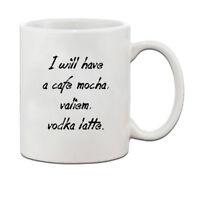 I Will Have Cafe Mocha Valium Vodka Latte Ceramic Coffee Tea Mug Cup[11 oz]