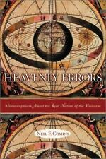 Heavenly Errors: Misconceptions about the Real Nature of the Universe by Neil F