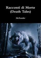 Racconti Di Morte (Death Tales) by Alexander (2015, Paperback)