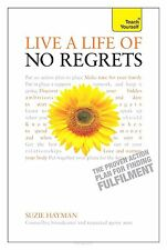 Live a Life of No Regrets - the Proven Action Plan for Finding Fulfilment: Teach