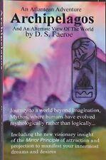 "D.S. FAEROE Signed SC Book ""ARCHIPELAGOS"" An Atlantean Adventure • LIKE NEW COA"