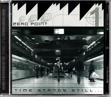 ZERO POINT - TIME STANDS STILL - 2005 CD ALBUM - VERY NEAR MINT