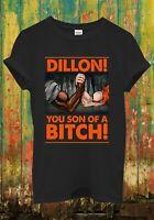 Dillon You Son Of B*tch Funny Cool Retro Men Women Top Unisex T Shirt 2104