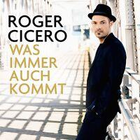 ROGER CICERO - WAS IMMER AUCH KOMMT  CD NEU
