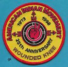 Внешний вид -  AIM WOUNDED KNEE 25th ANNIVERSARY  AMERICAN INDIAN MOVEMENT PATCH