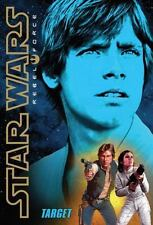 Star Wars Rebel For: Target 1 by Alexander S. Wheeler and Inc. Staff Scholastic