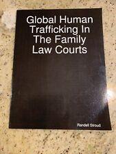 Global Human Trafficking In The Family Law Courts by Randell Stroud (English) Pa