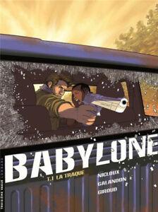 BD - BABYLONE, TOME 1 > LA TRAQUE / NICLOUX, GALANDON, GIROUD, EO LOMBARD