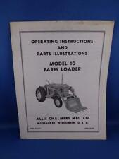 ALLIS CHALMERS OPERATING PARTS ILLUSTRATIONS MODEL 10 FARM LOADER TRACTOR