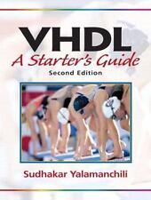 VHDL: A Starter's Guide [2nd Edition] by Yalamanchili, Sudhakar , Paperback