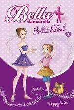 NEW Bella Dancerella: Ballet School by Poppy Rose